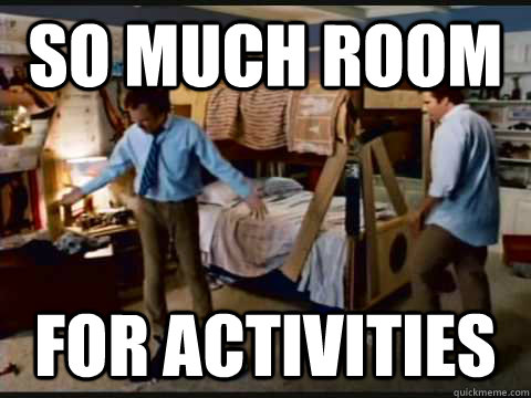 """So much room for activities"""